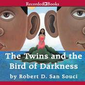 The Twins and the Bird of Darkness: A Hero Tale from the Caribbean Audiobook, by Robert San Souci