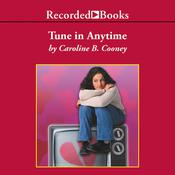 Tune in Anytime Audiobook, by Caroline B. Cooney