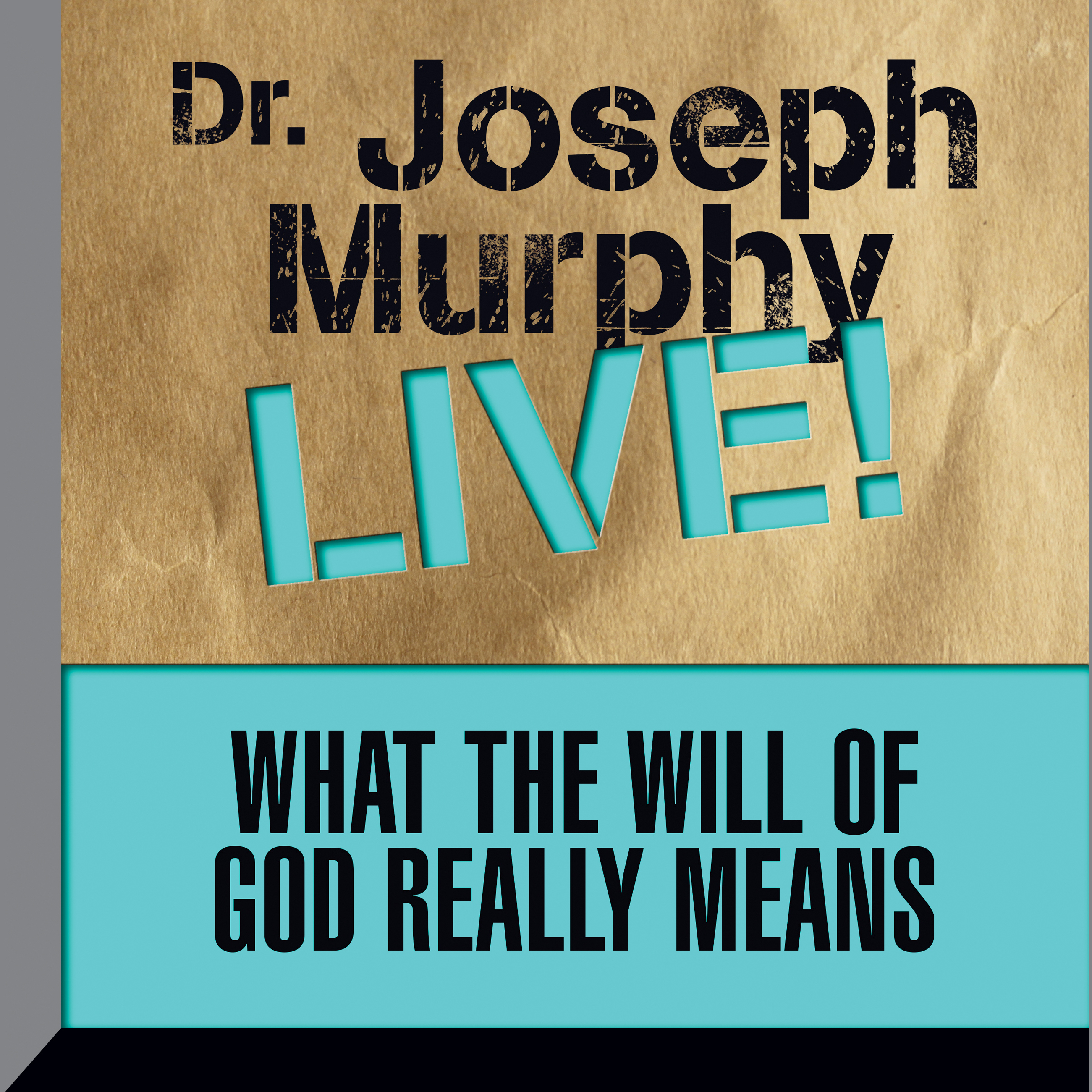 Printable What the Will of God Really Means: Dr. Joseph Murphy LIVE! Audiobook Cover Art