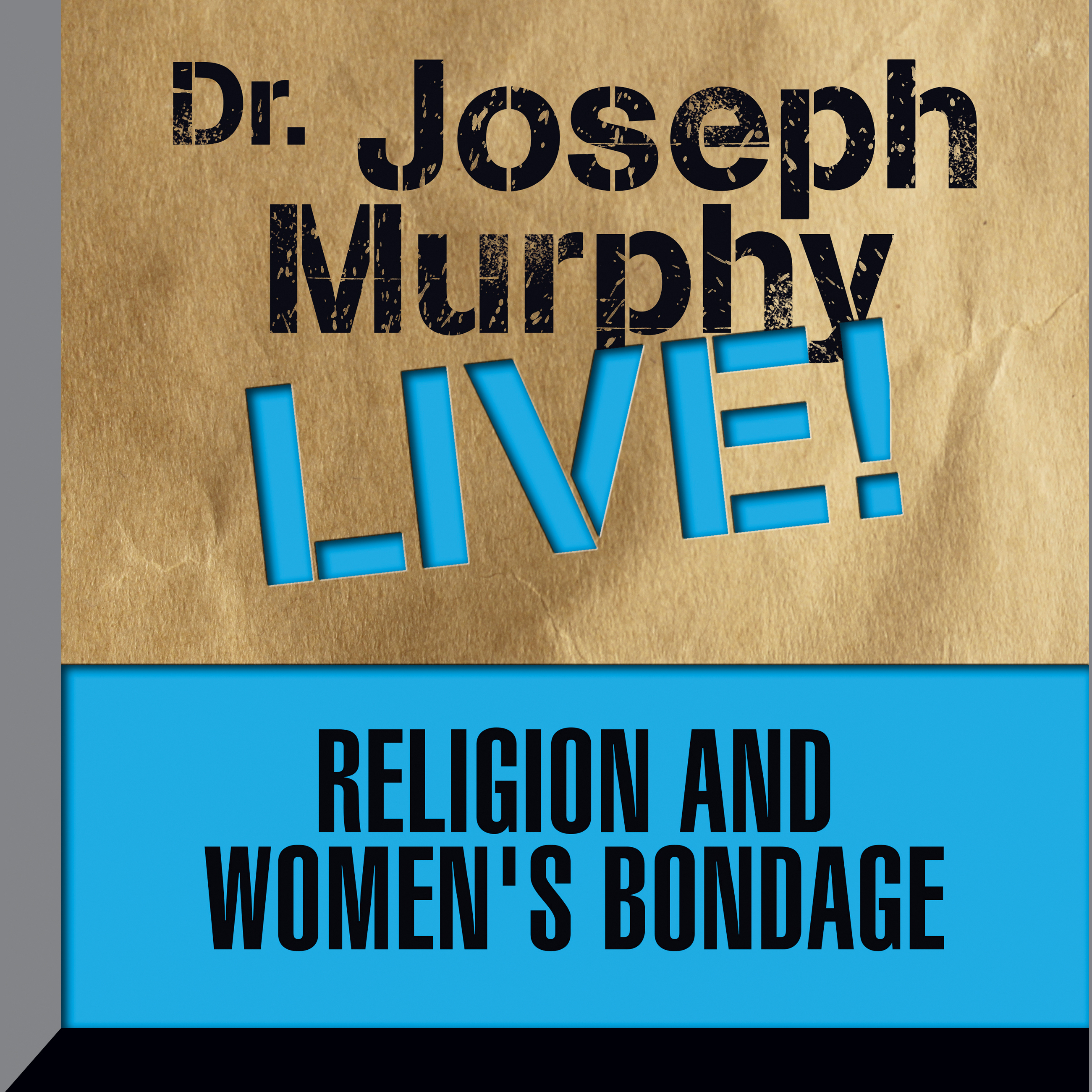 Printable Religion and Women's Bondage: Dr. Joseph Murphy LIVE! Audiobook Cover Art