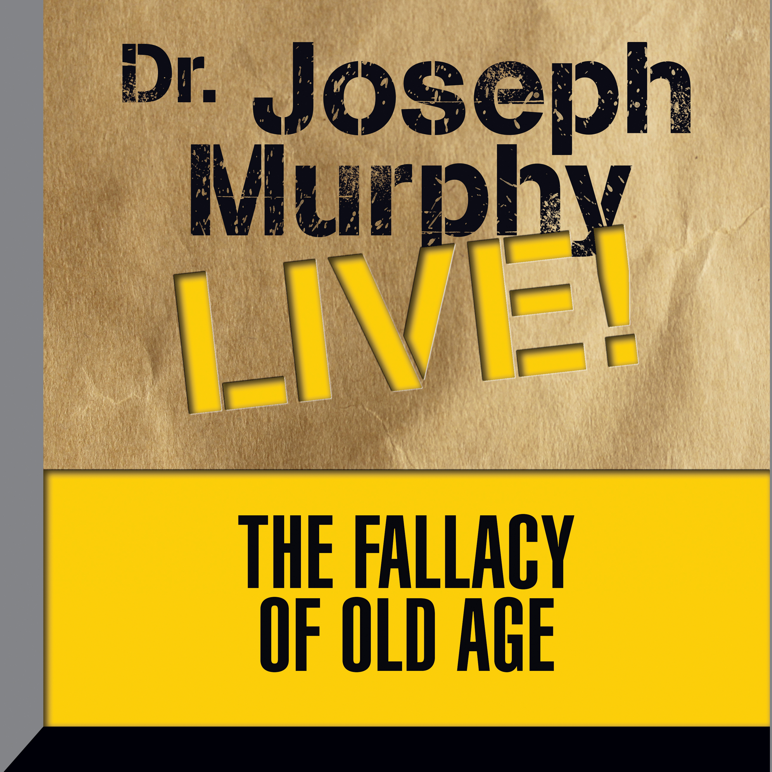 Printable The Fallacy Old Age: Dr. Joseph Murphy LIVE! Audiobook Cover Art
