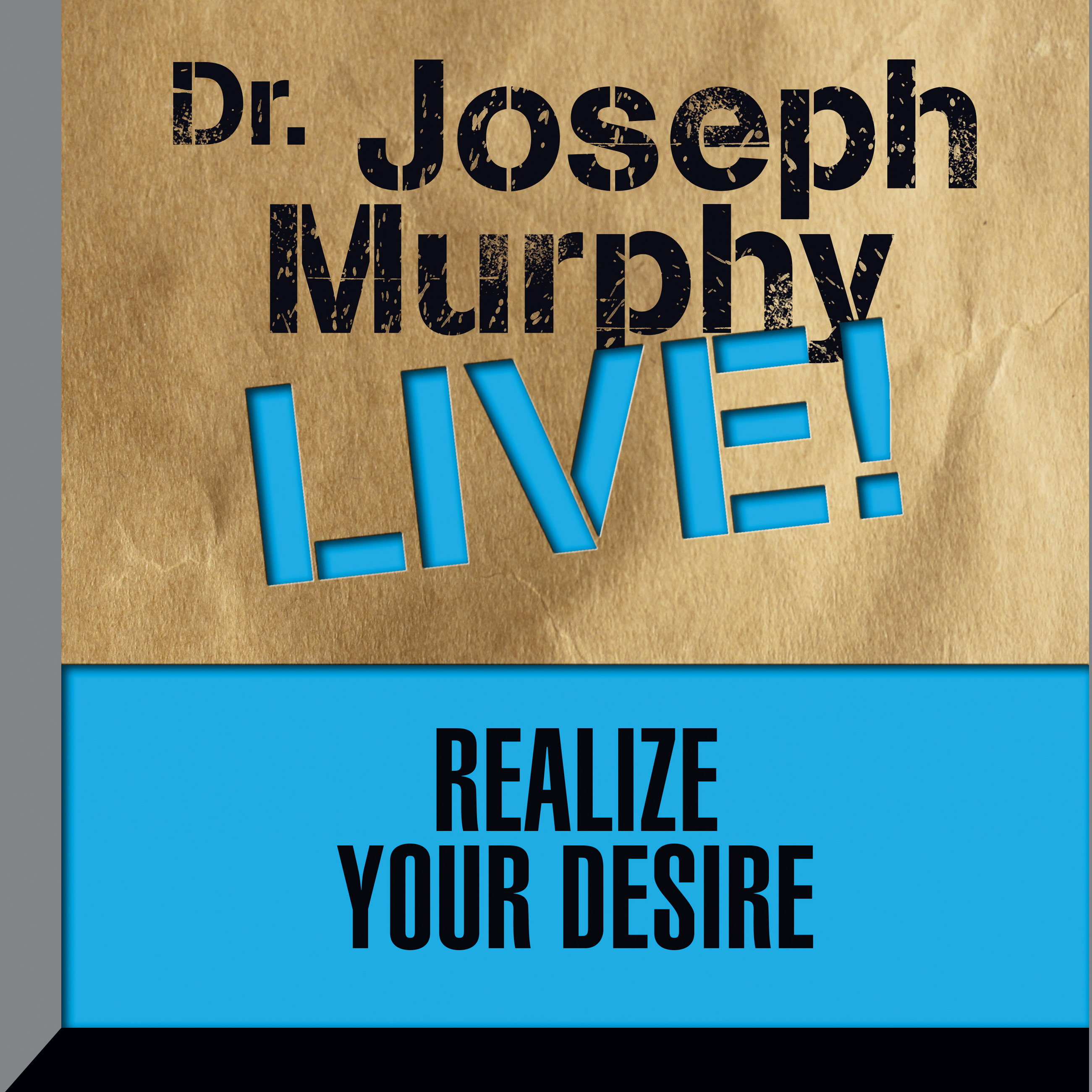 Printable Realize Your Desire: Dr. Joseph Murphy LIVE! Audiobook Cover Art