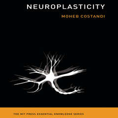 Neuroplasticity: (The MIT Press Essential Knowledge series) Audiobook, by Moheb Costandi