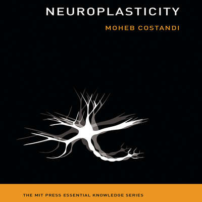 Neuroplasticity: (The MIT Press Essential Knowledge series) Audiobook, by