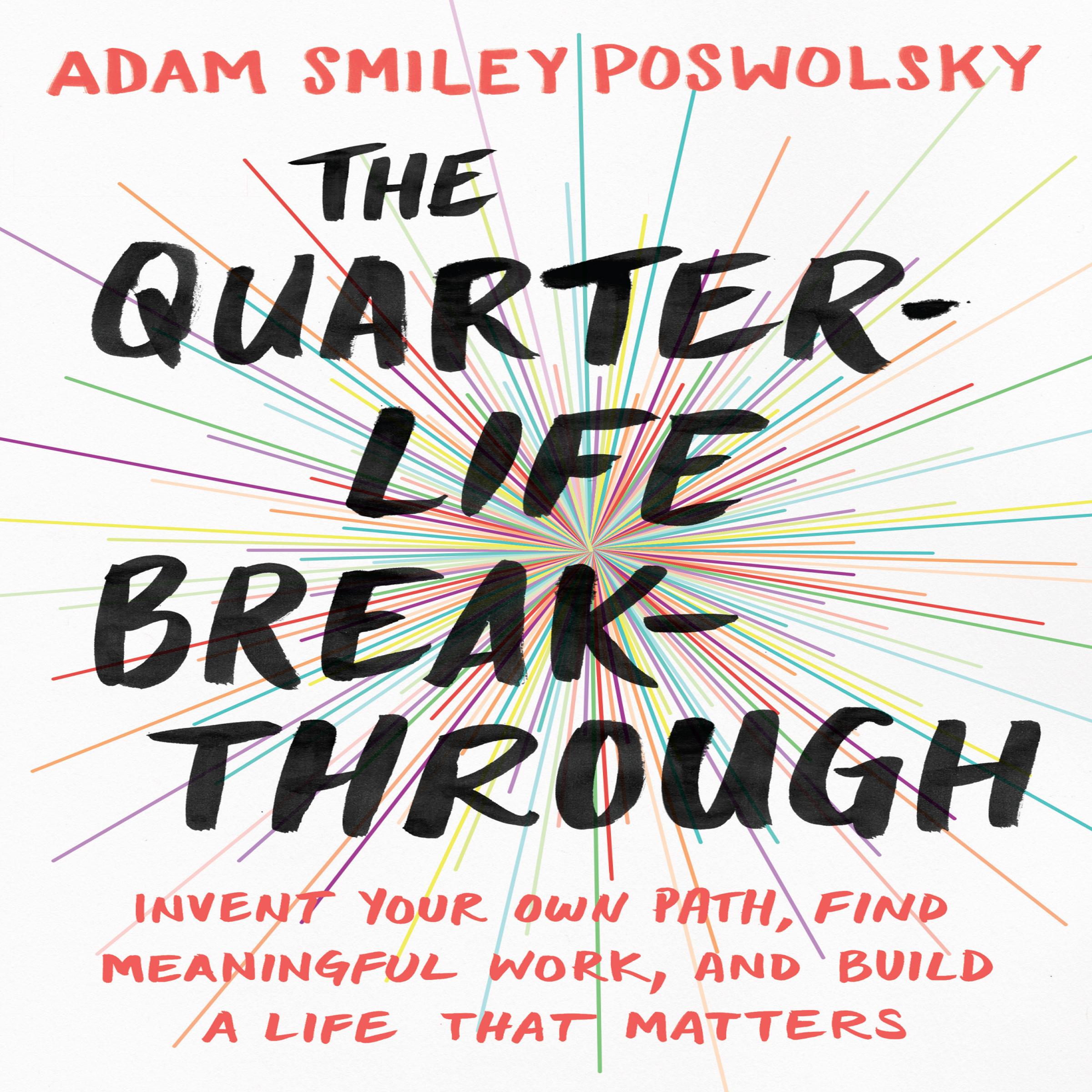 Printable The Quarter-Life Breakthrough: Invent Your Own Path, Find Meaningful Work, and Build a Life That Matters Audiobook Cover Art