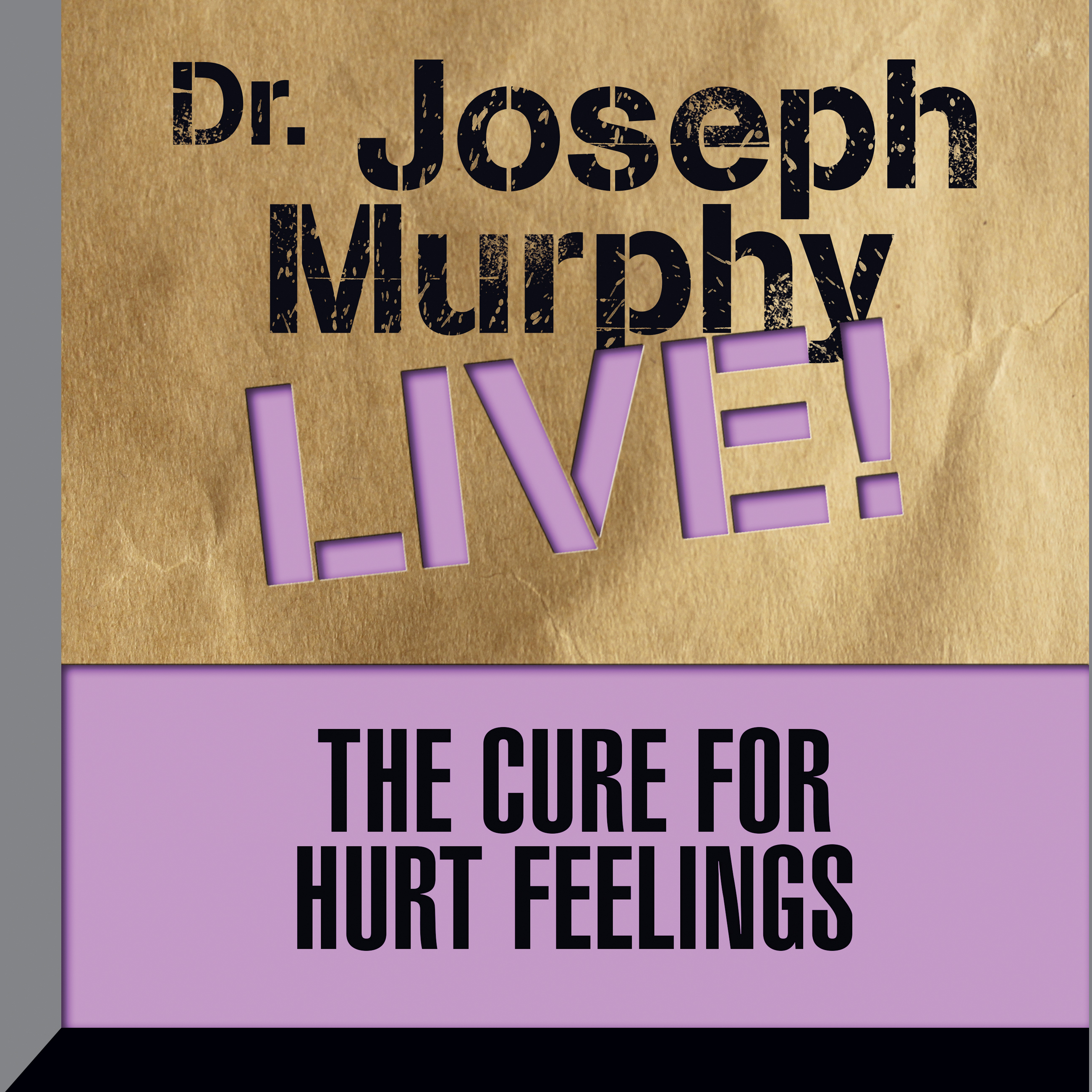 Printable The Cure for Hurt Feelings: Dr. Joseph Murphy LIVE! Audiobook Cover Art