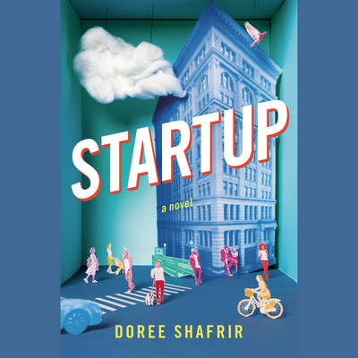 Startup: A Novel Audiobook, by Doree Shafrir