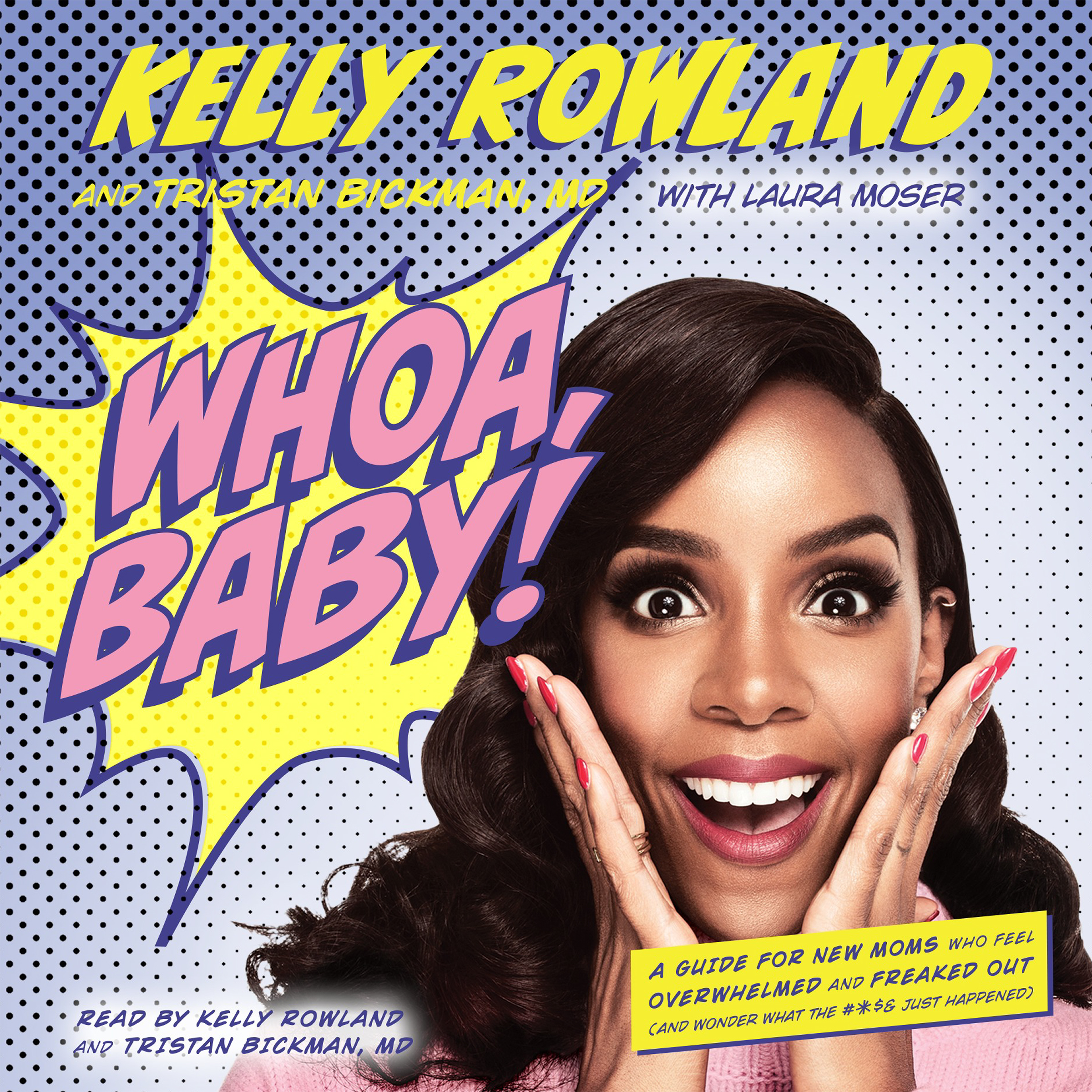 Printable Whoa, Baby!: A Guide for New Moms Who Feel Overwhelmed and Freaked Out (and Wonder What the #*$& Just Happened) Audiobook Cover Art