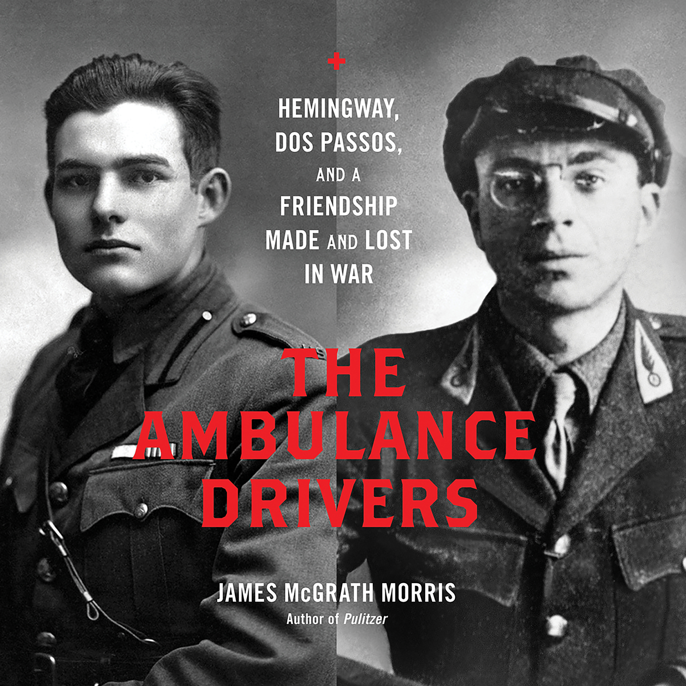 Printable The Ambulance Drivers: Hemingway, Dos Passos, and a Friendship Made and Lost in War Audiobook Cover Art