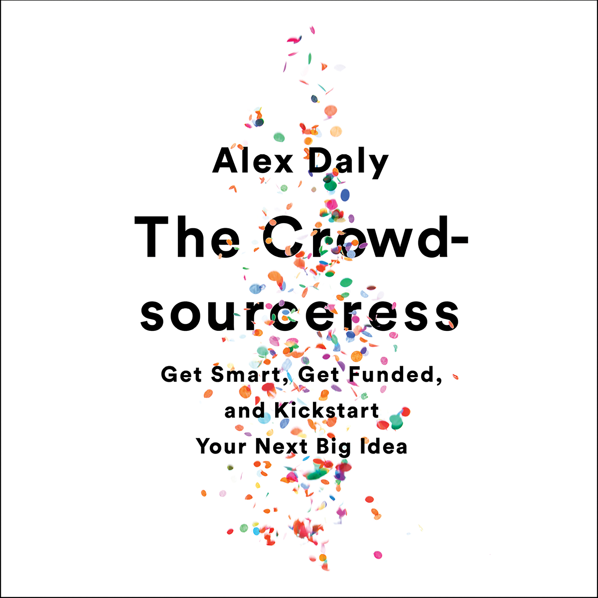 Printable The Crowdsourceress: Get Smart, Get Funded, and Kickstart Your Next Big Idea Audiobook Cover Art