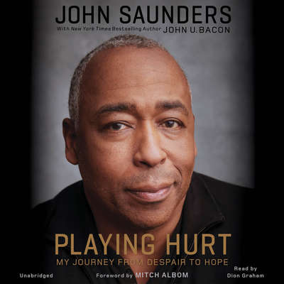 Playing Hurt: My Journey from Despair to Hope Audiobook, by John Saunders