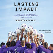 Lasting Impact: One Team, One Season. What Happens When Our Sons Play Football, by Kostya Kennedy