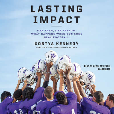 Lasting Impact: One Team, One Season. What Happens When Our Sons Play Football Audiobook, by Kostya Kennedy