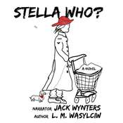 Stella Who? Audiobook, by L. M. Wasylciw