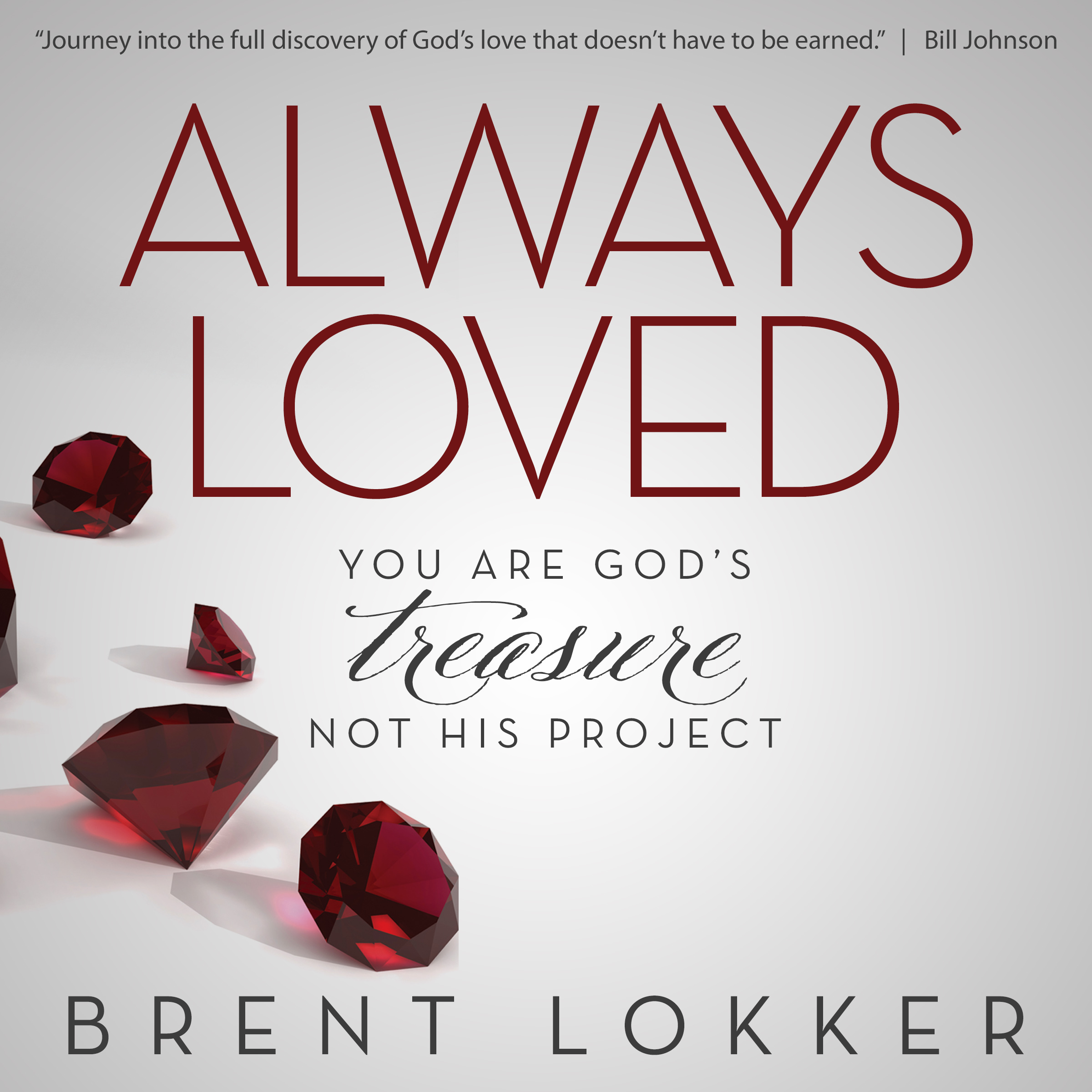 Printable Always Loved: You Are God's Treasure, Not His Project Audiobook Cover Art