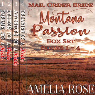 Mail Order Bride - Montana Passion:  4 Book Box Set Audiobook, by Amelia Rose