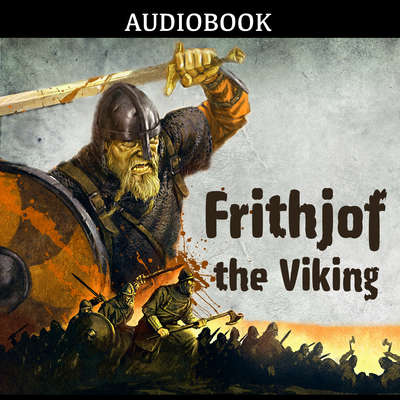 Frithjof, the Viking Audiobook, by Anonymous
