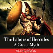 The Labors of Hercules: A Greek Myth Audiobook, by Unknown
