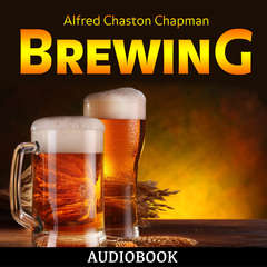 Brewing Audiobook, by Alfred Chaston Chapman