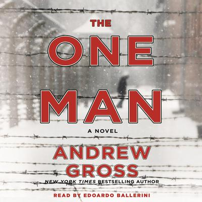 The One Man: The Riveting and Intense Bestselling WWII Thriller Audiobook, by Andrew Gross