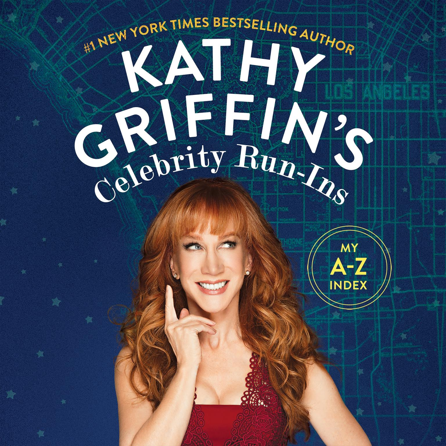 Printable Kathy Griffin's Celebrity Run-Ins: My A-Z Index Audiobook Cover Art