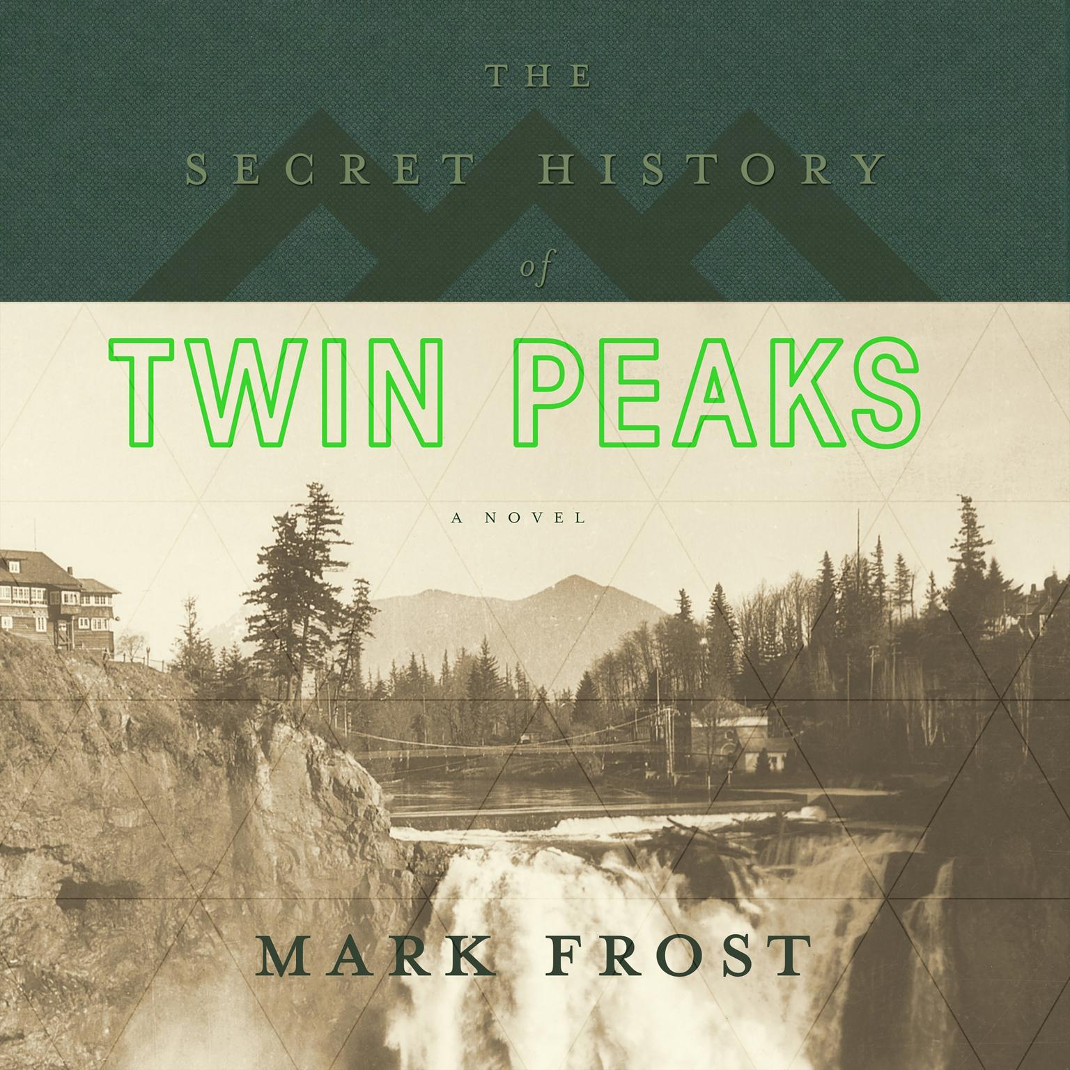 Printable The Secret History of Twin Peaks: A Novel Audiobook Cover Art