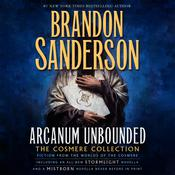 Arcanum Unbounded: The Cosmere Collection Audiobook, by Brandon Sanderson