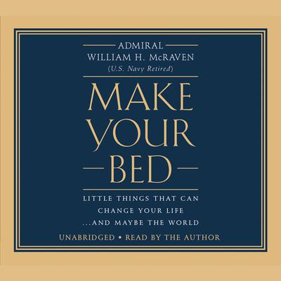 Make Your Bed Audiobook, by William McRaven