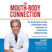 The Mouth-Body Connection: The 28-Day Program to Create a Healthy Mouth, Reduce Inflammation and Prevent Disease Throughout the Body Audiobook, by Gerald P. Curatola