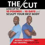 The Cut: Lose Up to 10 Pounds in 10 Days and Sculpt Your Best Body Audiobook, by Morris Chestnut, Obi Obadike