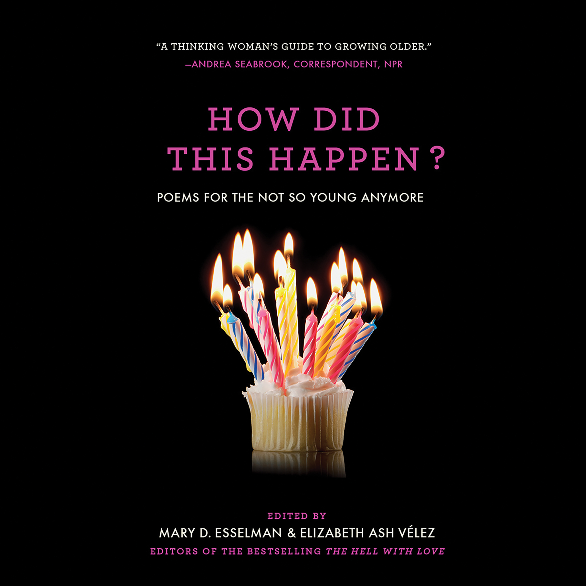 Printable How Did This Happen?: Poems for the Not So Young Anymore Audiobook Cover Art