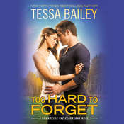 Too Hard to Forget Audiobook, by Tessa Bailey