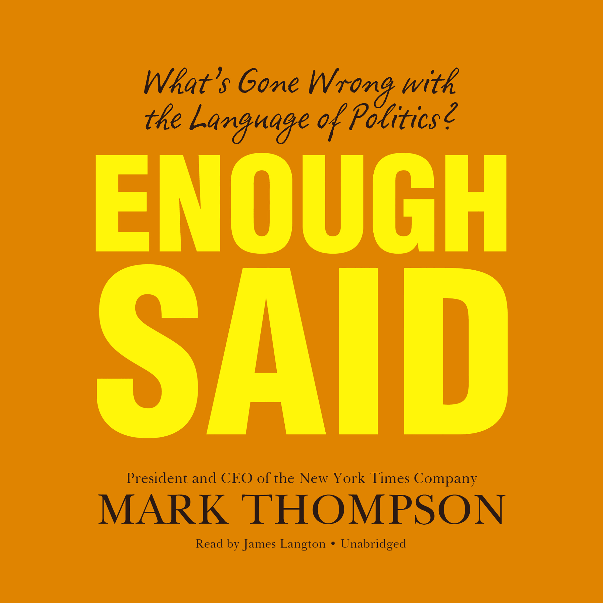 Printable Enough Said: What's Gone Wrong with the Language of Politics? Audiobook Cover Art