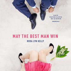 May the Best Man Win Audiobook, by Mira Lyn  Kelly
