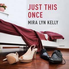Just This Once Audiobook, by Mira Lyn  Kelly