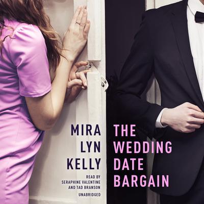 The Wedding Date Bargain Audiobook, by Mira Lyn  Kelly