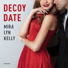 Decoy Date Audiobook, by Mira Lyn  Kelly