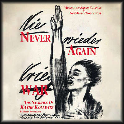 Never Again War: The Sacrifice of Käthe Kollwitz Audiobook, by Helen Engelhardt