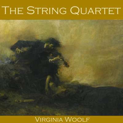The String Quartet Audiobook, by Virginia Woolf