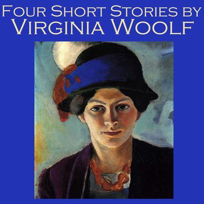 Four Short Stories by Virginia Woolf Audiobook, by Virginia Woolf