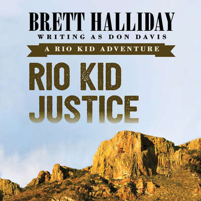 Rio Kid Justice Audiobook, by Brett Halliday