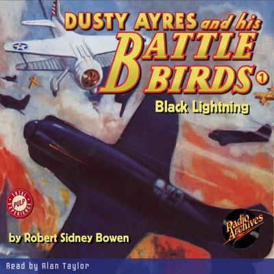 Dusty Ayres and his Battle Birds #1: Black Lightning Audiobook, by Robert Sidney Bowen