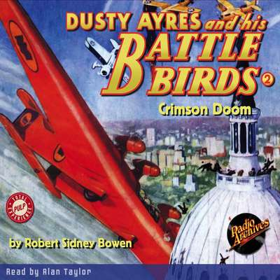 Dusty Ayres and his Battle Birds #2: Crimson Doom Audiobook, by Robert Sidney Bowen