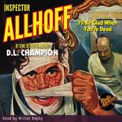 Inspector Allhoff: Ill Be Glad When Youre Dead Audiobook, by D. L. Champion