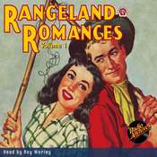 Rangeland Romances: Volume 1 Audiobook, by Various