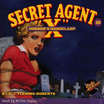 Secret Agent X: Horror's Handclasp Audiobook, by G. T. Fleming-Roberts