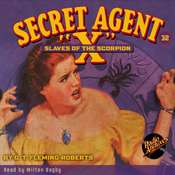 Secret Agent X: Slaves of the Scorpion Audiobook, by G.T. Fleming-Roberts, G. T. Fleming-Roberts
