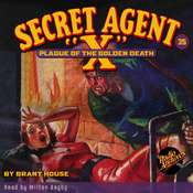 Secret Agent X: Plague of the Golden Death Audiobook, by G.T. Fleming-Roberts, G. T. Fleming-Roberts