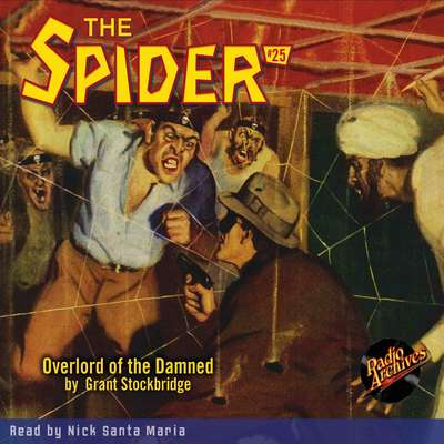 Spider #25, The: Overlord of the Damned: Overlord of the Damned Audiobook, by Grant Stockbridge