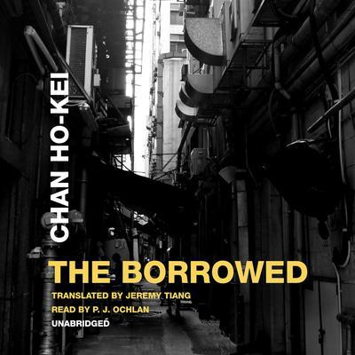 The Borrowed Audiobook, by Chan Ho-kei